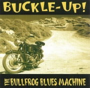 Bullfrog Blues Machine - Buckle Up! - 2000